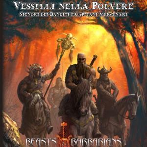 Beasts & Barbarians - Vessilli nella Polvere